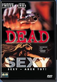 Dead Sexy - Sexy, aber tot!
