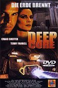 Deep Core - Die Erde brennt