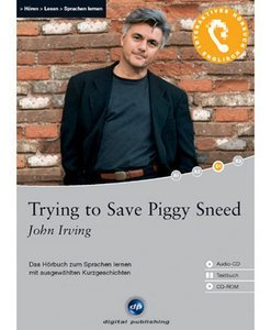 digital Publishing: John Irving - Trying to save Piggy Sneed - interactive audiobook (German/English) (PC)