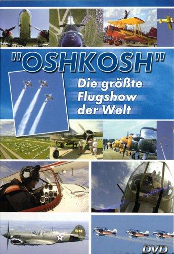 Oshkosh - Die größte Flugshow der Welt -- via Amazon Partnerprogramm