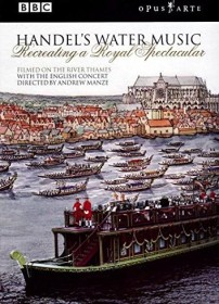 Georg Friedrich Händel - Wassermusik (DVD)