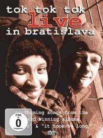Tok Tok Tok - Live in Bratislava (DVD)