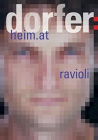 Dorfer: heim.at & Ravioli