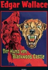 Edgar Wallace - Der Hund von Blackwood Castle