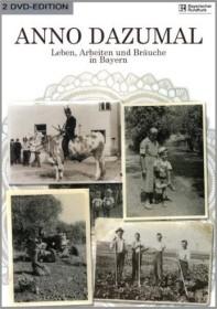 Anno dazumal - Leben, Arbeiten und Bräuche in Bayern (DVD)