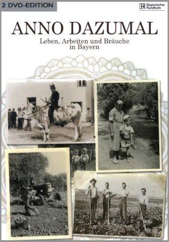 Anno dazumal - Leben, Arbeiten und Bräuche in Bayern -- via Amazon Partnerprogramm