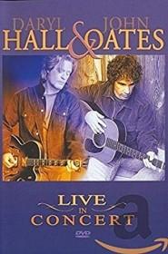 Daryl Hall & John Oates - Live