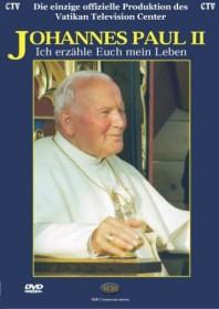 Papst Johannes Paul II - Ich erzähle Euch mein Leben