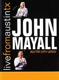 John Mayall - Live From Austin, TX