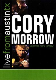 Cory Morrow - Live From Austin, TX