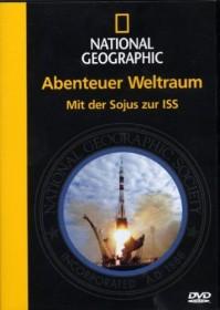 National Geographic: Abenteuer Weltraum - Mit der Sojus-Rakete zur ISS