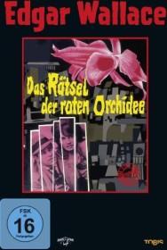 Edgar Wallace - Das Rätsel der roten Orchidee