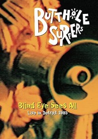 Butthole Surfers - Blind Eye Sees All (DVD)