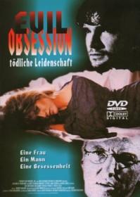 Evil Obsession - Tödliche Leidenschaft