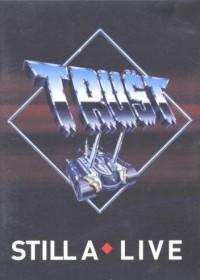 Trust - Still A-Live
