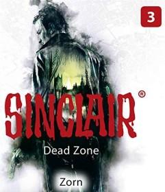 Sinclair - Dead Zone Folge 3 - Zorn