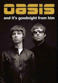 Oasis - And It's Goodnight From Him