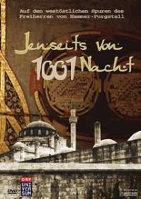 Jenseits von 1001 Nacht - Auf westöstlichen Spuren des Freiherrn von Hammer-Purgstall