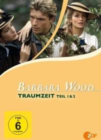 Barbara Wood: Traumzeit, Teil 1 & 2