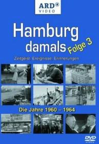 Hamburg damals Folge 3: Die Jahre 1960-1964