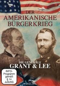 Der Amerikanische Bürgerkrieg - Die Generäle Grant und Lee